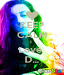 KEEP CALM I  Love  D... - Personalised Poster A4 size