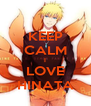 KEEP CALM I LOVE HINATA - Personalised Poster A4 size