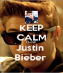 KEEP CALM I  Love  Justin  Bieber  - Personalised Poster A4 size