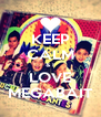 KEEP CALM & I LOVE MEGABAIT - Personalised Poster A4 size