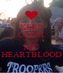 KEEP CALM I LOVE MY HEARTBLOOD - Personalised Poster A4 size