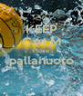 KEEP CALM i love pallanuoto  - Personalised Poster A4 size