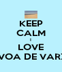 KEEP CALM I LOVE POVOA DE VARZIM - Personalised Poster A4 size