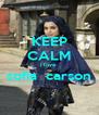 KEEP CALM i love  sofia  carson  - Personalised Poster A4 size