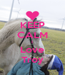 KEEP CALM I Love Troy - Personalised Poster A4 size