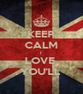 KEEP CALM I LOVE  YOU'LL  - Personalised Poster A4 size