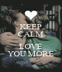 KEEP CALM I LOVE YOU MORE - Personalised Poster A4 size