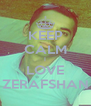 KEEP CALM I LOVE ZERAFSHAN - Personalised Poster A4 size