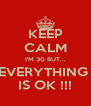 KEEP CALM I'M 30 BUT... EVERYTHING  IS OK !!! - Personalised Poster A4 size