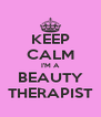 KEEP CALM I'M A BEAUTY THERAPIST - Personalised Poster A4 size