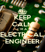 KEEP CALM I´M A  ELECTRICAL  ENGINEER - Personalised Poster A4 size