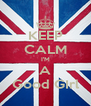 KEEP CALM I'M A Good GIrl - Personalised Poster A4 size