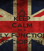 KEEP CALM I'M A HIGHLY FUNCTIONING SOCIOPATH - Personalised Poster A4 size