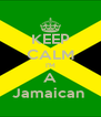 KEEP CALM I'M A Jamaican  - Personalised Poster A4 size
