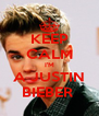 KEEP CALM I'M A JUSTIN BIEBER  - Personalised Poster A4 size