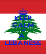 KEEP CALM I'M A  LEBANESE - Personalised Poster A4 size