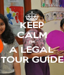 KEEP CALM I'M A LEGAL TOUR GUIDE - Personalised Poster A4 size