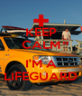 KEEP CALM  I'M A LIFEGUARD - Personalised Poster A4 size