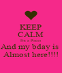 KEEP CALM I'm a Pisces And my bday is  Almost here!!!! - Personalised Poster A4 size