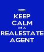 KEEP CALM I'M A REALESTATE AGENT - Personalised Poster A4 size