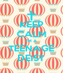 KEEP CALM I'M A TEENAGE DEIST - Personalised Poster A4 size