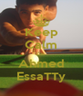 Keep Calm I'm  Ahmed EssaTTy - Personalised Poster A4 size