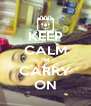 KEEP CALM I'M CARRY ON - Personalised Poster A4 size