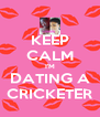 KEEP CALM I'M DATING A CRICKETER - Personalised Poster A4 size