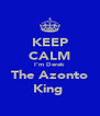 KEEP CALM I'm Derek The Azonto King  - Personalised Poster A4 size