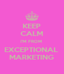 KEEP CALM I'M FROM  EXCEPTIONAL  MARKETING - Personalised Poster A4 size