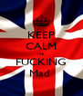 KEEP CALM I'm FUCKING Mad  - Personalised Poster A4 size