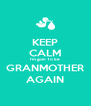 KEEP CALM I'm goin To be  GRANMOTHER AGAIN - Personalised Poster A4 size