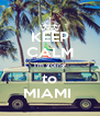 KEEP CALM I'm going to MIAMI  - Personalised Poster A4 size