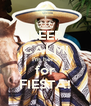 KEEP CALM! I'm here for FIESTA! - Personalised Poster A4 size