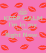 KEEP CALM I'm in my FEELINGS Right Now.   - Personalised Poster A4 size