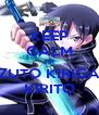 KEEP CALM I'M KAZUTO KIRIGAYA KIRITO - Personalised Poster A4 size