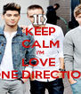 KEEP CALM I'M LOVE  ONE DIRECTION - Personalised Poster A4 size