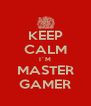 KEEP CALM I´M MASTER GAMER - Personalised Poster A4 size