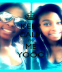 KEEP CALM I'M ME YOOO - Personalised Poster A4 size