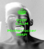 KEEP CALM I'm Motherfucker PIMP! - Personalised Poster A4 size