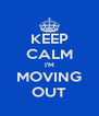 KEEP CALM I'M MOVING OUT - Personalised Poster A4 size