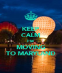KEEP CALM I'M MOVING TO MARYLAND - Personalised Poster A4 size