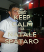KEEP CALM I'M NATALE SPATARO - Personalised Poster A4 size