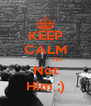 KEEP CALM             I'm Not Him ;) - Personalised Poster A4 size