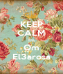 KEEP CALM I'm Om El3arosa - Personalised Poster A4 size