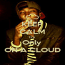 KEEP CALM I'm Only  ON A CLOUD - Personalised Poster A4 size