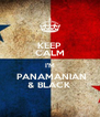 KEEP CALM I'M  PANAMANIAN & BLACK - Personalised Poster A4 size