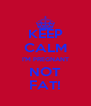 KEEP CALM I'M PREGNANT NOT FAT! - Personalised Poster A4 size