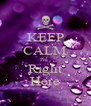 KEEP CALM I'm  Right Here - Personalised Poster A4 size