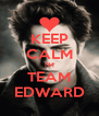 KEEP CALM I'M TEAM EDWARD - Personalised Poster A4 size